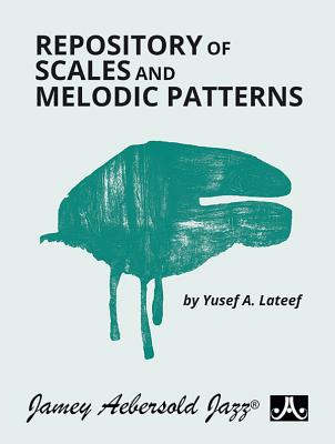 Repository of Scales and Melodic Patterns: Spiral-Bound Book - LaTeef, Yusef A