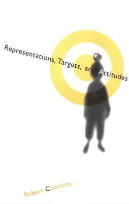 Representations, Targets, and Attitudes - Cummins, Robert