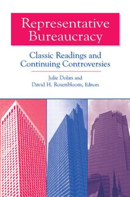 Representative Bureaucracy: Classic Readings and Continuing Controversies - Szasz, Thomas Stephen, and Dolan, Julie A, and Rosenbloom, David H