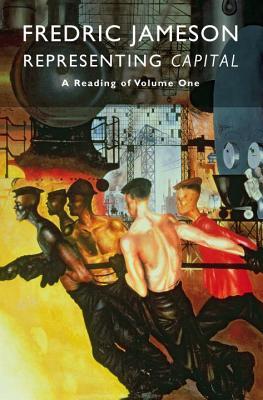 Representing Capital: A Reading of Volume One - Jameson, Fredric
