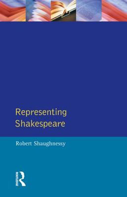 Representing Shakespeare: England Hist - Shaughnessy, Robert, Professor, and Shaughnessy