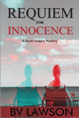 Requiem for Innocence: Scott Drayco Mystery Series #2 - Lawson, Bv