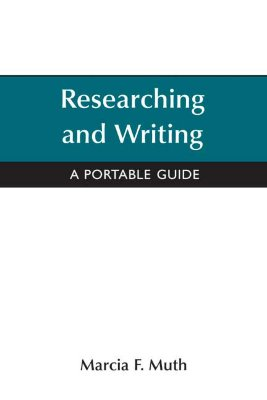 Reseaching and Writing: A Portable Guide - Muth, Marcia
