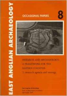 Research and Archaeology a Framework for the Eastern Counties - Glazebrook, J