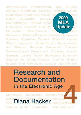 Research and Documentation in the Electronic Age: 2009 MLA Update - Hacker, Diana, and Fister, Barbara, Professor