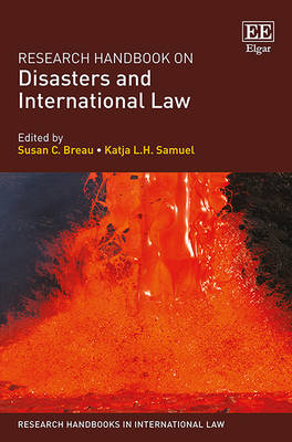 Research Handbook on Disasters and International Law - Breau, Susan C. (Editor), and Samuel, Katja L. H. (Editor)