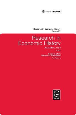 Research in Economic History - Field, Alexander J, Professor, PH.D. (Editor)