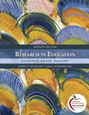 Research in Education: Evidence-Based Inquiry - McMillan, James, and Schumacher, Sally