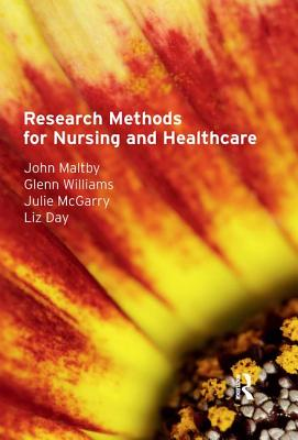 Research Methods for Nursing and Healthcare - Maltby, John, and Williams, Glenn A., and McGarry, Julie