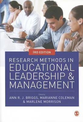 Research Methods in Educational Leadership and Management - Briggs, Ann (Editor), and Coleman, Marianne (Editor), and Morrison, Marlene (Editor)