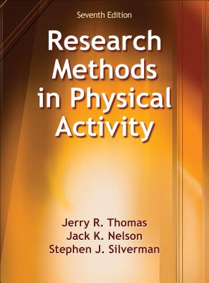 Research Methods in Physical Activity - Thomas, Jerry R, and Silverman, Stephen, and Nelson, Jack