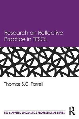Research on Reflective Practice in TESOL - Farrell, Thomas S. C.