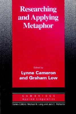 Researching and Applying Metaphor - Cameron, Lynne (Editor)