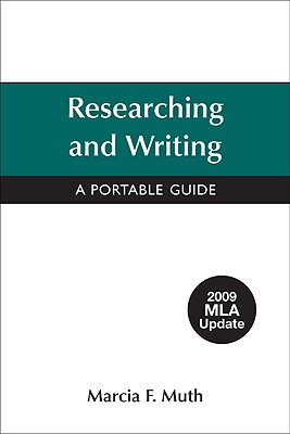 Researching and Writing with 2009 MLA Update - Muth, Marcia