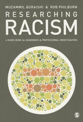 Researching Racism: A Guidebook for Academics and Professional Investigators - Quraishi, Muzammil, and Philburn, Rob