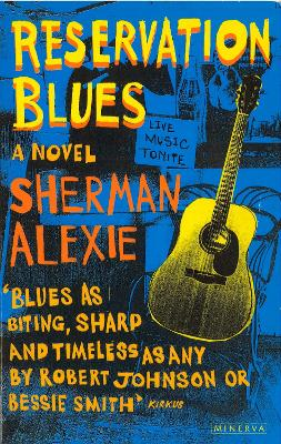 Reservation Blues - Alexie, Sherman