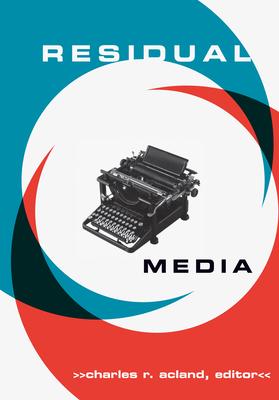 Residual Media - Acland, Charles R (Editor)