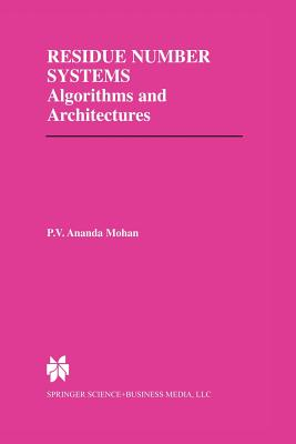 Residue Number Systems: Algorithms and Architectures - Mohan, P V Ananda