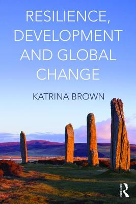 Resilience, Development and Global Change - Brown, Katrina