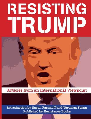 Resisting Trump: Articles from International Viewpoint - Pashkoff, Susan, and Rousset, Pierre, and Arruzza, Cinzia