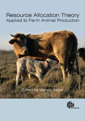 Resource Allocation Theory Applied to Farm Animal Production - Mercedes Rauw, Wendy