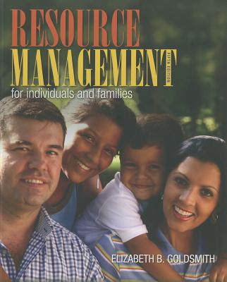 Resource Management for Individuals and Families - Goldsmith, Elizabeth B.