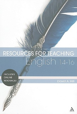 Resources for Teaching English 14-16 - Hill, David a