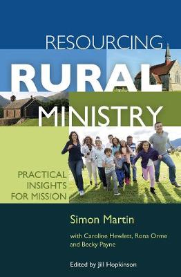 Resourcing Rural Ministry: Practical insights for mission - Martin, Simon, Mr., and Hewlett, Caroline, and Orme, Rona