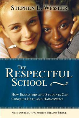Respectful School: How Educators and Students Can Conquer Hate and Harassment (Second) - Wessler, Stephen, and Preble, William