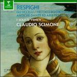Respighi: Gli Uccelli; Trittico Botticelliano; Antiche Danze ad Arie - I Solisti Veneti; Claudio Scimone (conductor)