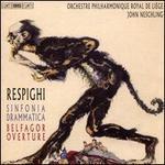 Respighi: Sinfonia Drammatica; Belfagor Overture