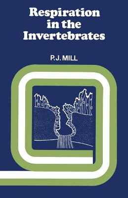 Respiration in the Invertebrates - Mills, P.J.