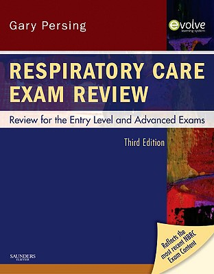 Respiratory Care Exam Review: Review for the Entry Level and Advanced Exams - Persing, David H