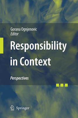 Responsibility in Context: Perspectives - Ognjenovic, Gorana (Editor)