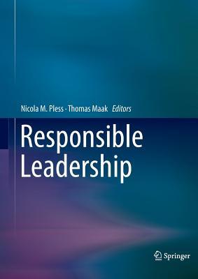 Responsible Leadership - Pless, Nicola M. (Editor), and Maak, Thomas (Editor)