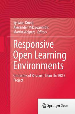 Responsive Open Learning Environments: Outcomes of Research from the Role Project - Kroop, Sylvana (Editor), and Mikroyannidis, Alexander (Editor), and Wolpers, Martin (Editor)