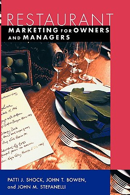 Restaurant Marketing for Owners and Managers - Shock, Patti J