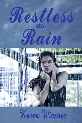 Restless as Rain - Wiesner, Karen