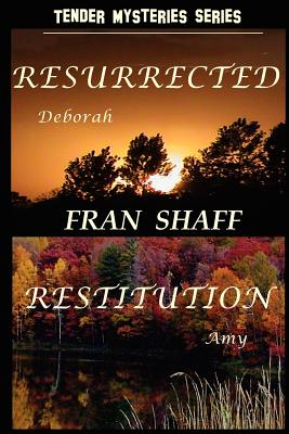Resurrected, Restitution: Tender Mysteries Series, Books One and Two - Shaff, Fran