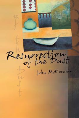 Resurrection of the Dust - McKernan, John