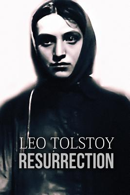 Resurrection - Tolstoy, Leo Nikolayevich, Count, and Maude, Louise (Translated by)