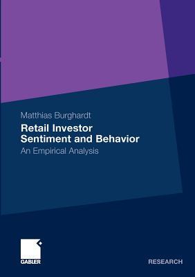 Retail Investor Sentiment and Behavior: An Empirical Analysis - Burghardt, Matthias
