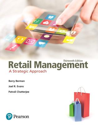 Retail Management: A Strategic Approach - Berman, Barry R., and Evans, Joel R., and Chatterjee, Patrali M.