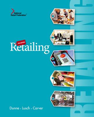 Retailing - Dunne, Patrick, and Lusch, Robert