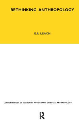 Rethinking Anthropology - Leach, E R