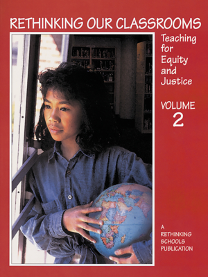 Rethinking Our Classrooms, Volume 2: Teaching for Equity and Justice - Bigelow, Bill (Editor), and Harvey, Brenda (Editor), and Karp, Stan (Editor)