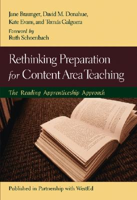 Rethinking Preparation for Content Area Teaching: The Reading Apprenticeship Approach - Braunger, Jane, and Donahue, David M, Dr., and Evans, Kate