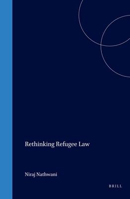 Rethinking Refugee Law - Nathwani, Niraj