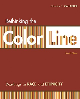 Rethinking the Color Line: Readings in Race and Ethnicity - Gallagher Charles, A