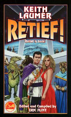 Retief! - Laumer, Keith, and Flint, Eric (Editor), and Drake, David, Dr. (Preface by)